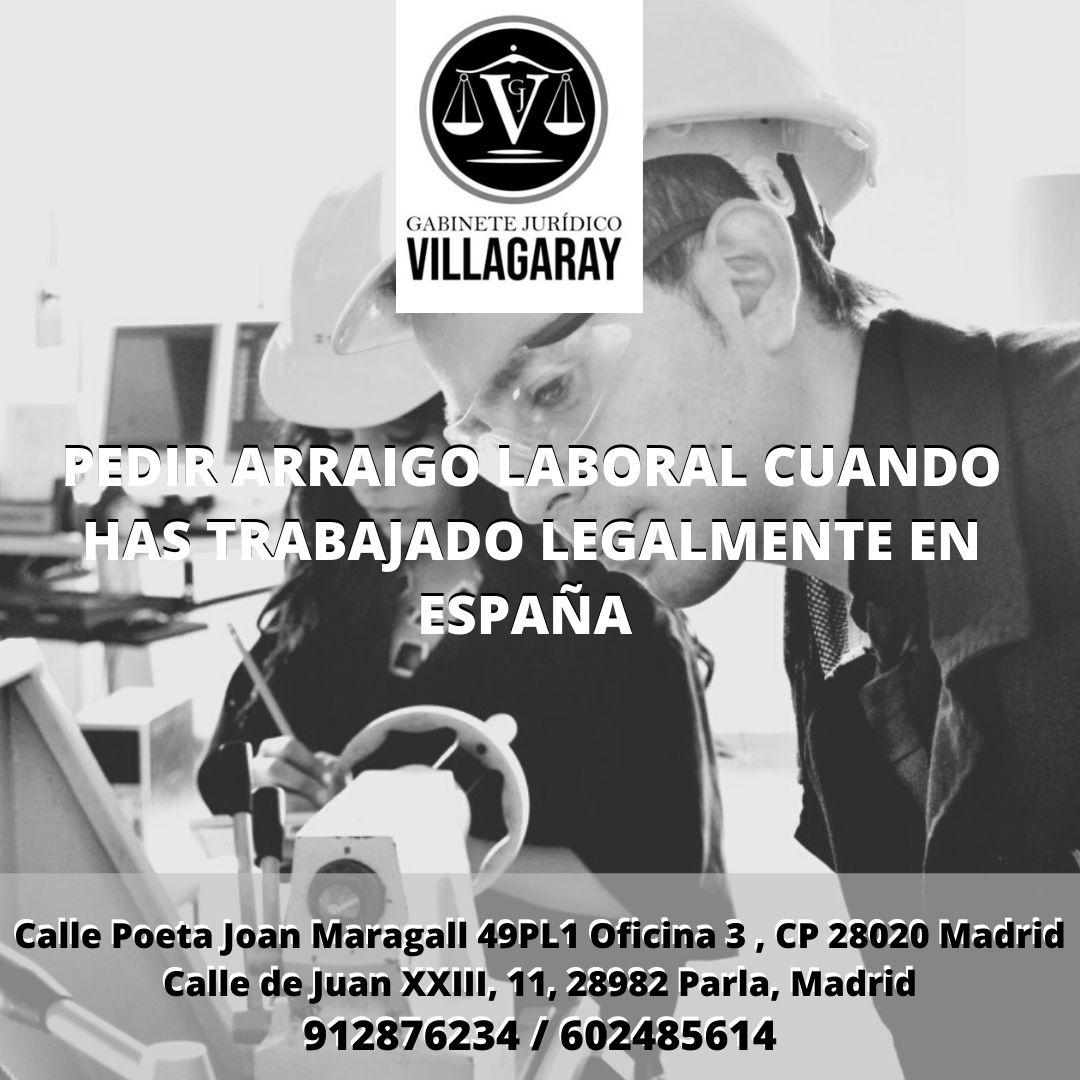 PEDIR ARRAIGO LABORAL CUANDO HAS TRABAJADO LEGALMENTE EN ESPAÑA