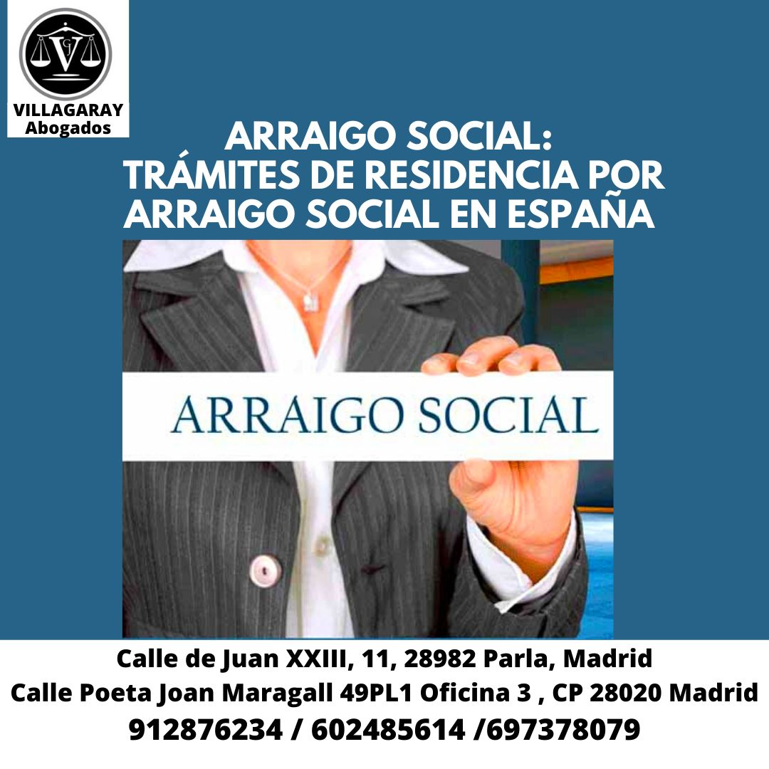 ARRAIGO SOCIAL: TRÁMITES DE RESIDENCIA POR ARRAIGO SOCIAL EN ESPAÑA